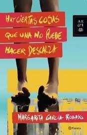 HAY CIERTAS COSAS QUE UNA NO PUEDE HACER DESCALZA (Spanish Edition): GarcÃa Robato, Margarita Â-