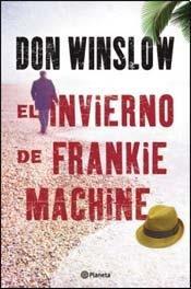 9789504924838: El Invierno De Frankie Machine