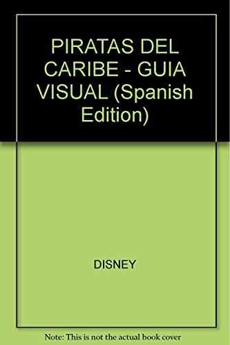 9789504926139: PIRATAS DEL CARIBE - GUIA VISUAL (Spanish Edition)