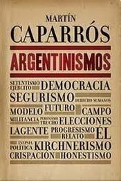 9789504926856: Argentinismos - Martin Caparros