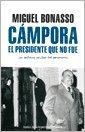 9789504928430: CAMPORA El Presidente que no fue