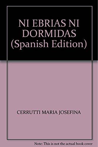 9789504930082: NI EBRIAS NI DORMIDAS (Spanish Edition)