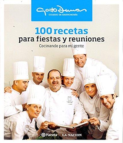 9789504930723: 100 Recetas Para Fiestas Y Reuniones