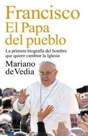 Francisco, el Papa del pueblo: Mariano de Vedia