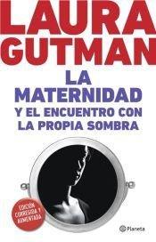 9789504940630: La Maternidad Y El Encuentro Con La Propia Sombra