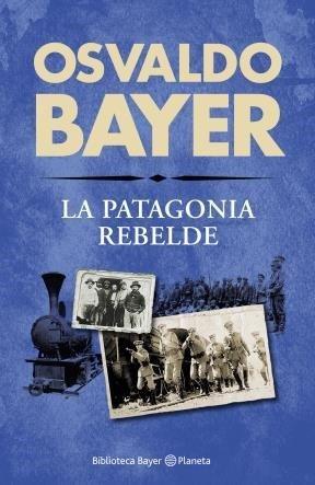 9789504946519: La Patagonia Rebelde