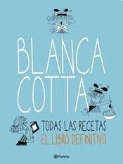 9789504947844: Blanca Cotta. Todas las recetas