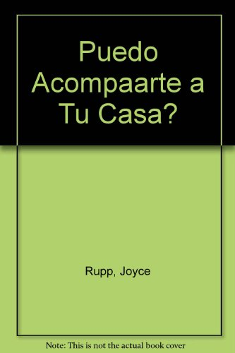 Puedo Acompaarte a Tu Casa? (Spanish Edition) (9505003919) by Joyce Rupp