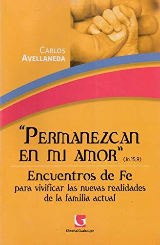 9789505006670: Permanezcan En Mi Amor Jn. 159