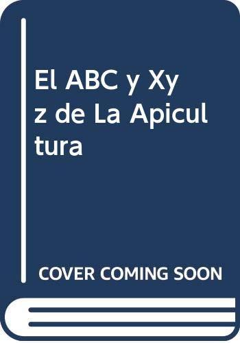 9789505043729: El ABC y Xyz de La Apicultura (Spanish Edition)