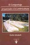 El compostaje proyectado a la lombricultura: MIRABELLI