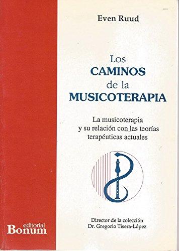 LOS CAMINOS DE LA MUSICOTERAPIA. LA MUSICOTERAPIA: RUUD, EVEN