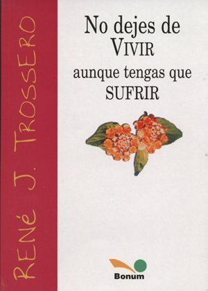 9789505074372: No dejes de vivir aunque tengas que sufrir / Do not forget to live if you have to suffer (Colección Imágenes) (Spanish Edition)