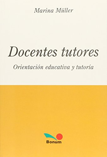 9789505075119: Docentes tutores / Teachers and tutors (Educacion Y Creatividad) (Spanish Edition)