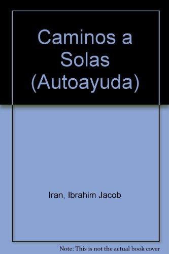 9789505075652: Caminos a solas / Roads alone (Autoayuda) (Spanish Edition)