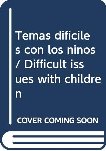 9789505076178: Temas dificiles con los ninos / Difficult issues with children (Spanish Edition)