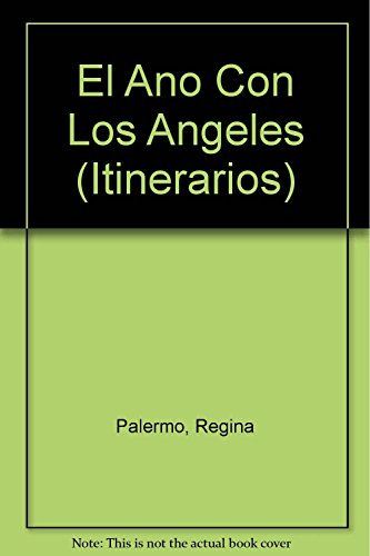 El ano con los angeles / The year with the Angels (Itinerarios) (Spanish Edition): Palermo