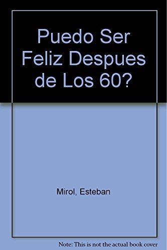 9789505076864: Puedo ser feliz despues de los 60? / Can I be happy after 60?