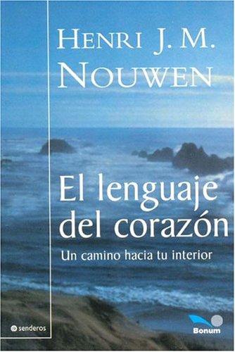 El Lenguaje del corazon/ The Only Necessary Thing: Un Camino Hacia Tu Interior (Senderos/...