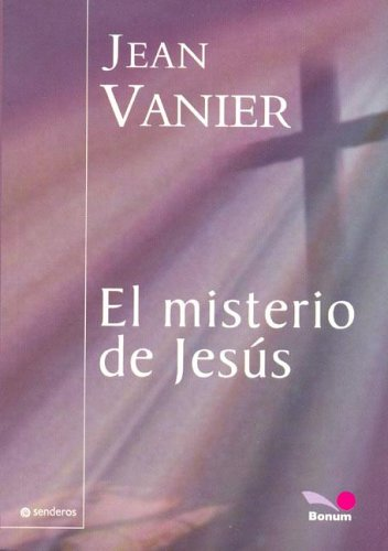 El misterio de Jesus / The mystery of Jesus (Senderos) (Spanish Edition): Vanier