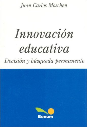 Innovacion Educativa/ Innovation in Education: Decision y: Moschen, Juan Carlos