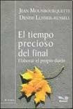 9789505077724: El tiempo precioso del final / The final precious time: Elaborar El Propio Duelo (Senderos) (Spanish Edition)