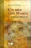 9789505078615: Un mes con Maria / A Month with Maria: 31 imagenes biblicas / 31 Biblical Images (Spanish Edition)