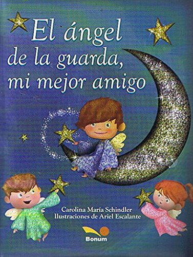 9789505078776: El angel de la guarda, mi mejor amigo / The Guardian Angel, my Best Friend