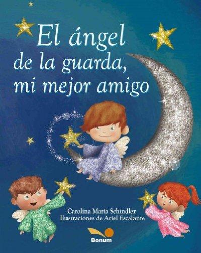 9789505078776: El angel de la guarda, mi mejor amigo / The Guardian Angel, my Best Friend (Spanish Edition)