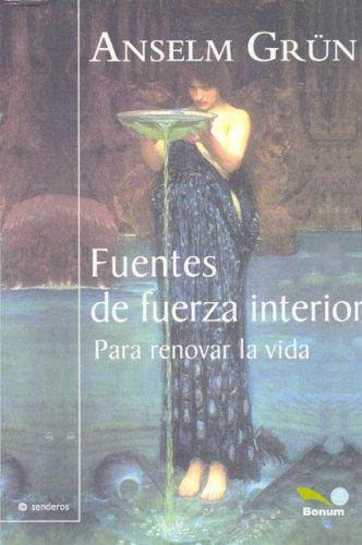 9789505079018: Fuentes de fuerza interior / Sources of inner strength: Para Renovar La Vida (Senderos / Paths) (Spanish Edition)