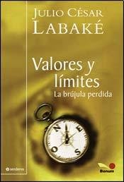 Valores Y Limites/ Values and Limits: La: Labake, Julio Cesar