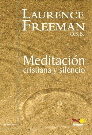 9789505079476: Meditacion Cristiana Y Silencio/ The Selfless Self (Senderos)