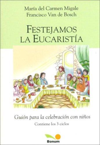 9789505079513: Festejamos La Eucaristia / Celebrate the Eucharist (Liturgia Renovada / Renewed Ligturgy)