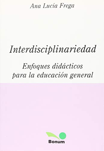 9789505079902: Interdisciplinariedad/ Interdisciplinariety: Enfoques Didacticos Para La Educacion General/ Didactic Approaches for the General Education (Spanish Edition)