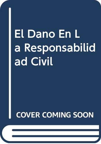 9789505086863: El Dano En La Responsabilidad Civil (Spanish Edition)
