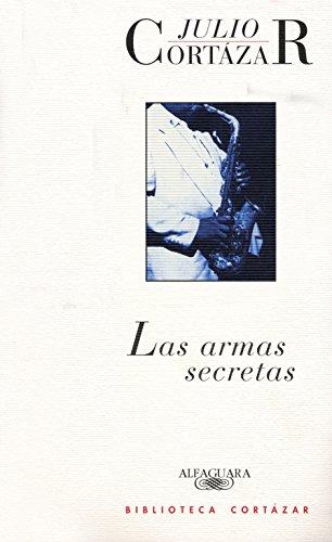 9789505111930: Las armas secretas (BIBLIOTECA CORTAZAR)