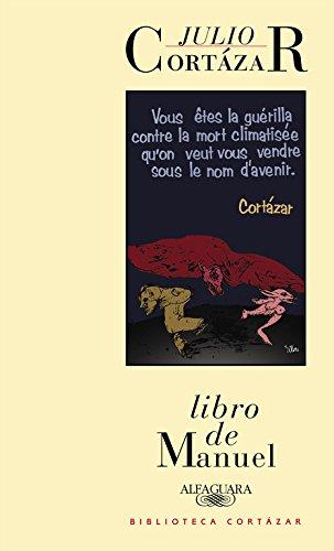 Libro de Manuel (Biblioteca Cortázar) (Spanish Edition) (9789505112098) by Cortázar, Julio