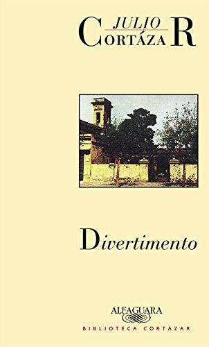 Divertimento (Hispánica) (Spanish Edition) (9789505112159) by Cortázar, Julio