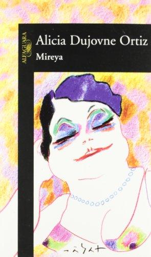 Mireya (Spanish Edition): Ortiz, Alicia Dujovne,