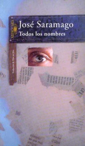 9789505114153: Todos Los Nombres / All the Names (Spanish Edition)