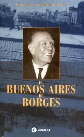 9789505114474: El Buenos Aires de Borges