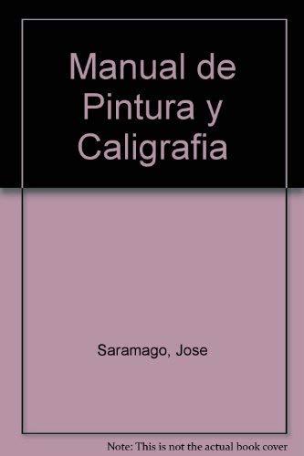 Manual de pintura y caligrafia (Spanish Edition): Saramago, Jose