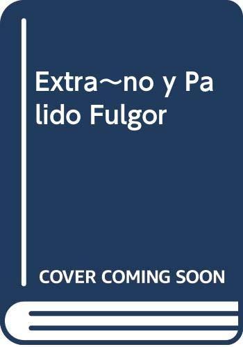 9789505115112: Extra~no y Palido Fulgor (Spanish Edition)