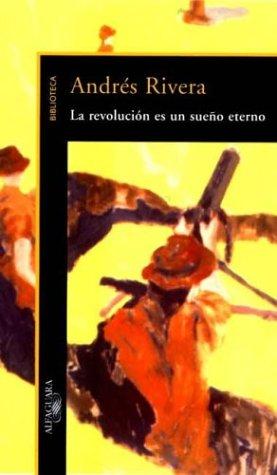 9789505115884: La Revolucion Es Un Sue~no Eterno