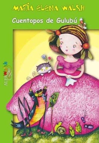 9789505116300: Cuentopos de Gulupu/Gulubu's Tales (Alfawalsh) (Spanish Edition)