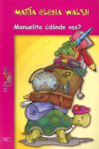 Manuelita ¿donde vas? (Alfawalsh) (Spanish Edition): Walsh, Maria Elena