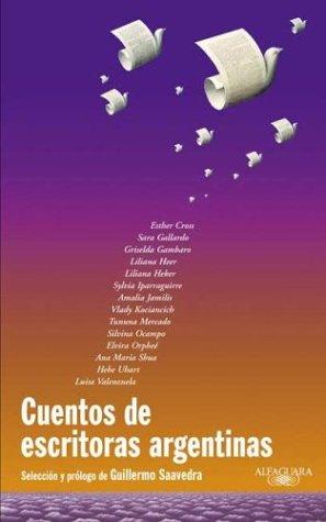 Cuentos De Escritoras Argentinas: Cross, Esther;Saavedra, Guillermo