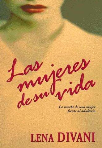 9789505116904: Las Mujeres de Su Vida (Spanish Edition)