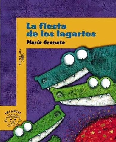 La Fiesta de Los Lagartos (Spanish Edition): Granata, Maria
