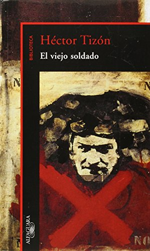 9789505117857: El Viejo Soldado (Biblioteca Hector Tizon) (Spanish Edition)